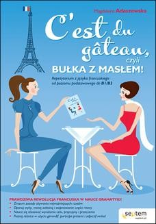 Chomikuj, ebook online C est du gâteau, czyli bułka z masłem! Repetytorium z języka francuskiego od poziomu podstawowego do b1/b2. Magdalena Adaszewska
