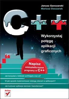Chomikuj, ebook online C++. Wykorzystaj potęgę aplikacji graficznych. Janusz Ganczarski