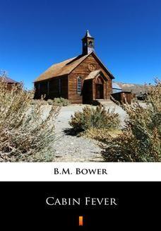 Chomikuj, ebook online Cabin Fever. B.M. Bower