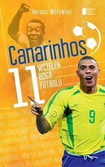 Ebook Canarinhos. 11 wcieleń boga futbolu pdf