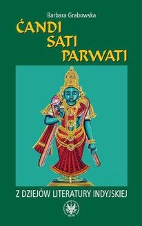 Ebook Candi, Sati, Parwati. Z dziejów literatury indyjskiej pdf