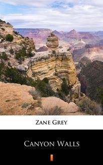 Chomikuj, ebook online Canyon Walls. Zane Grey