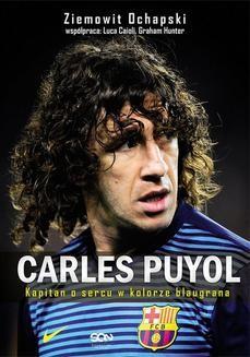 Chomikuj, ebook online Carles Puyol. Kapitan o sercu w kolorze blaugrana. Ziemowit Ochapski