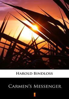 Chomikuj, ebook online Carmens Messenger. Harold Bindloss