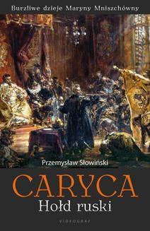 Chomikuj, ebook online Caryca. Hołd ruski. Przemysław Słowiński