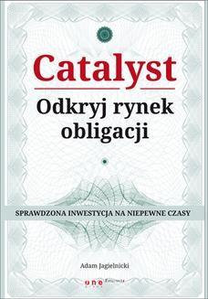 Chomikuj, ebook online Catalyst – odkryj rynek obligacji. Adam Jagielnicki
