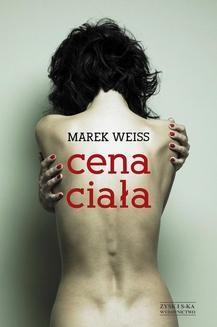 Chomikuj, ebook online Cena ciała. Marek Weiss