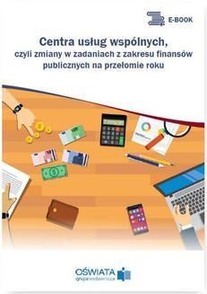 Ebook Centra usług wspólnych, czyli zmiany w zadaniach z zakresu finansów publicznych na przełomie roku pdf