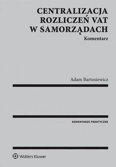 Chomikuj, ebook online Centralizacja rozliczeń VAT w samorządach. Komentarz. Adam Bartosiewicz