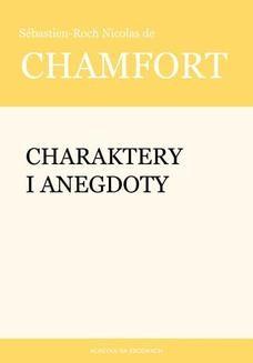 Chomikuj, ebook online Charaktery i anegdoty. Sébastien-Roch Nicolas de Chamfort