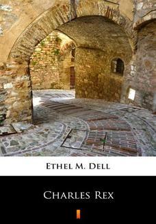 Chomikuj, ebook online Charles Rex. Ethel M. Dell