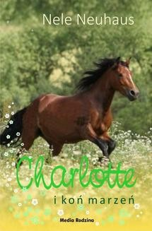 Chomikuj, ebook online Charlotte i koń marzeń. Nele Neuhaus