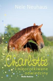 Chomikuj, pobierz ebook online Charlotte i nieoczekiwane odwiedziny. Nele Neuhaus