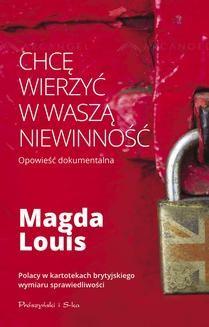 Chomikuj, ebook online Chcę wierzyć w waszą niewinność. Magda Louis