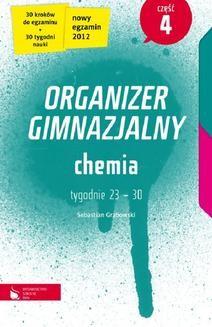Chomikuj, ebook online Chemia cz. 4. Organizer gimnazjalny. Sebastian Grabowski