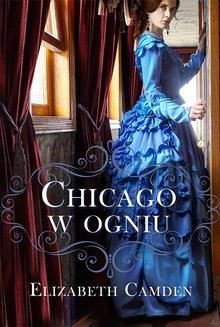Chomikuj, ebook online Chicago w ogniu. Elizabeth Camden