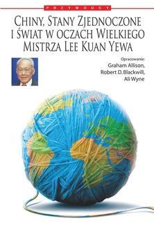 Chomikuj, ebook online Chiny, Stany Zjednoczone i świat według Wielkiego Mistrza Lee Kuan Yewa. Lee Kuan Yew