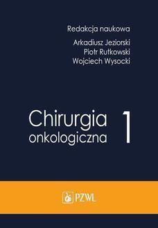 Chomikuj, ebook online Chirurgia onkologiczna. Tom 1. Arkadiusz Jeziorski