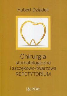 Chomikuj, ebook online Chirurgia stomatologiczna i szczękowo-twarzowa. Hubert Dziadek