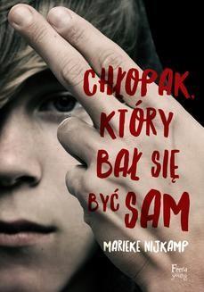 Chomikuj, ebook online Chłopak, który bał się być sam. Marieke Nijkamp