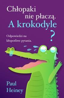 Ebook Chłopaki nie płaczą. A krokodyle? pdf
