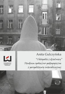 """Chomikuj, ebook online """"Chłopaki z dzielnicy"""" Studium społeczno-pedagogiczne z perspektywy interakcyjnej. Anita Gulczyńska"""
