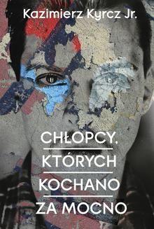 Chomikuj, ebook online Chłopcy, których kochano za mocno. Kazimierz Kyrcz