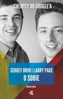 Ebook Chłopcy od Google a. Sergey Brin i Larry Page o sobie pdf