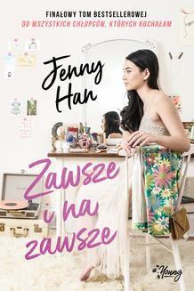 Chomikuj, ebook online Chłopcy. Tom 3. Zawsze i na zawsze.. Jenny Han