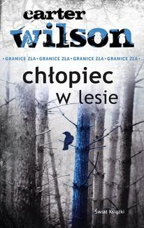 Chomikuj, ebook online Chłopiec w lesie. Carter Wilson