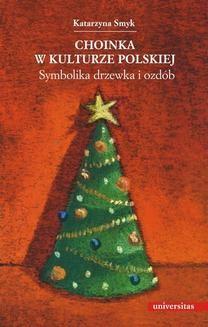 Ebook Choinka w kulturze polskiej. Symbolika drzewka i ozdób pdf