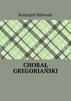 Chomikuj, ebook online Chorał gregoriański. Romuald Milewski