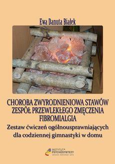 Chomikuj, ebook online Choroba zwyrodnieniowa stawów. dr Ewa D. Białek