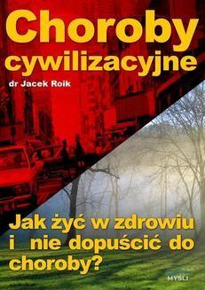 Chomikuj, ebook online Choroby cywilizacyjne. Jacek Roik