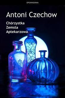 Chomikuj, ebook online Chórzystka. Zemsta. Aptekarzowa. Antoni Czechow