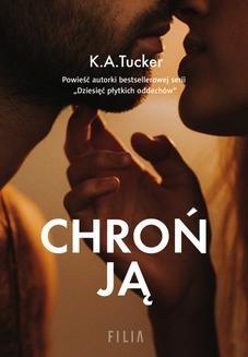 Chomikuj, pobierz ebook online Chroń ją. K.A. Tucker