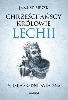 Ebook Chrześcijańscy królowie Lechii pdf
