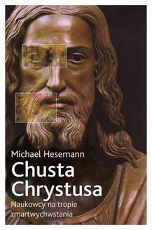 Chomikuj, ebook online Chusta Chrystusa. Michael Hesemann