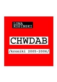 Chomikuj, ebook online CH.W.D.A.B. Kroniki 2005-2006. Luna Kosinski