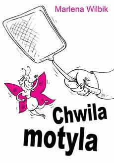 Chomikuj, ebook online Chwila motyla. Marlena Wilbik