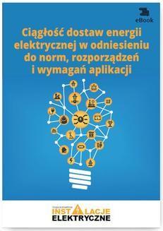 Ebook Ciągłość dostaw energii elektrycznej w odniesieniu do norm, rozporządzeń i wymagań aplikacji pdf