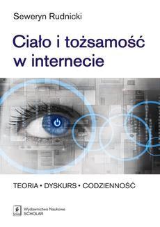 Chomikuj, ebook online Ciało i tożsamość w internecie. Seweryn Rudnicki