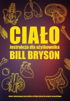 Chomikuj, ebook online Ciało. Instrukcja dla użytkownika. Bill Bryson