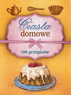 Chomikuj, ebook online Ciasta domowe. 100 przepisów. Marta Szydłowska