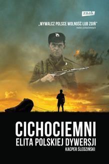 Chomikuj, ebook online Cichociemni. Elita polskiej dywersji. Kacper Śledziński