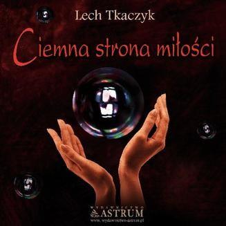 Chomikuj, ebook online Ciemna strona miłości. Lech Tkaczyk