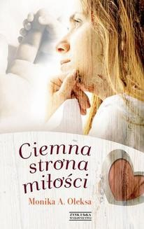 Chomikuj, ebook online Ciemna strona miłości. Monika A. Oleksa