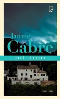 Chomikuj, ebook online Cień eunucha. Jaume Cabré