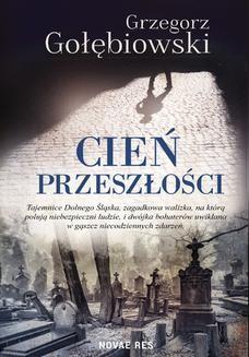 Chomikuj, ebook online Cień przeszłości. Grzegorz Gołębiowski