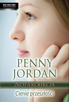 Chomikuj, ebook online Cienie przeszłości. Penny Jordan